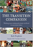 The Transition Companion: making your community more resilient in uncertain times – by Rob Hopkins