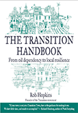 The Transition Handbook: from oil dependency to local resilience – by Rob Hopkins